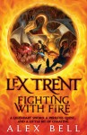 Lex Trent Fighting with Fire